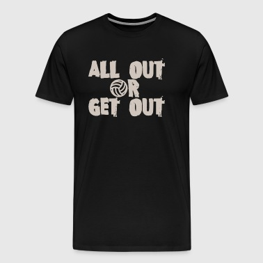 All Out Or Get Out - Men's Premium T-Shirt