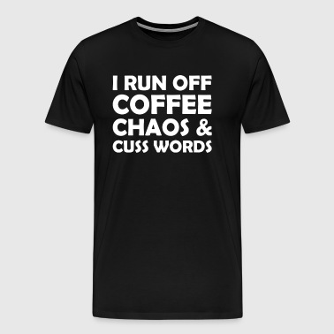 Coffee Chaos And Cuss Words - Men's Premium T-Shirt