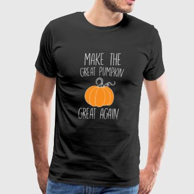 Make The Great Pumpkin Great Again - Men's Premium T-Shirt