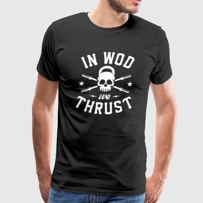 In WOD We Thrust | CrossFit - Men's Premium T-Shirt