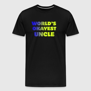 World s Okayest Uncle - Men's Premium T-Shirt