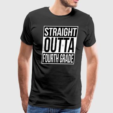 Straight Outta Fourth Grade - Men's Premium T-Shirt