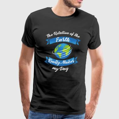 Funny Physics Geography Quote Pun Cool Gift Shirt - Men's Premium T-Shirt