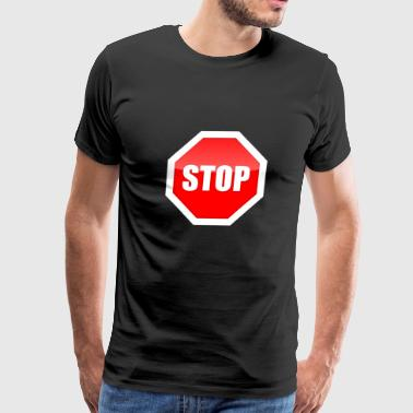 Stop it road sign funny senseless - Men's Premium T-Shirt
