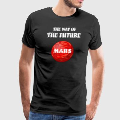 The Way of The Future Mars Space - Men's Premium T-Shirt