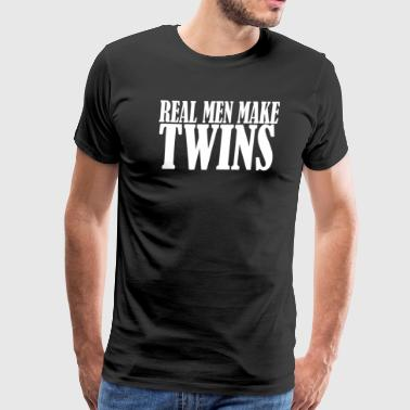 Real Men Make Twins - Men's Premium T-Shirt