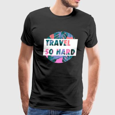 Travel So Hard Pink Palm - Men's Premium T-Shirt