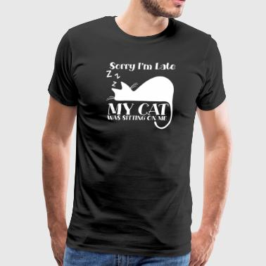 Sorry I´m late - my cat was sitting on me - Men's Premium T-Shirt