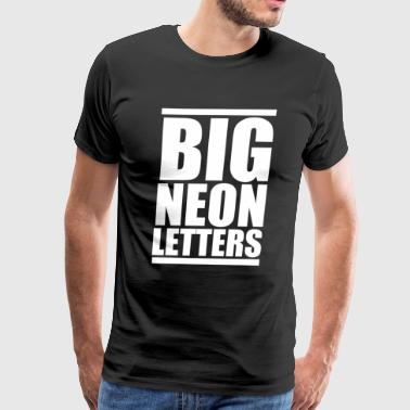Big Neon Letters - Men's Premium T-Shirt