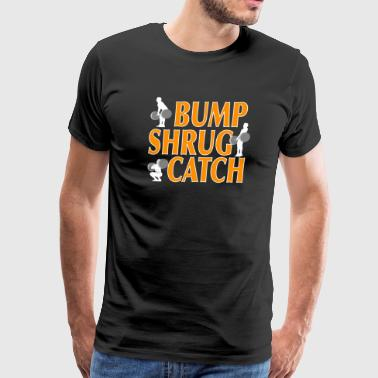 Bump, Shrug, Catch - Orange - Men's Premium T-Shirt