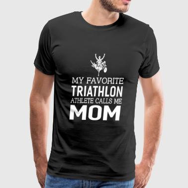 Triathlon - My Favorite Triathlon Athlete Call M - Men's Premium T-Shirt