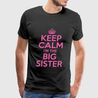 Big Sister - Keep Calm I'm The Big Sister Pink G - Men's Premium T-Shirt