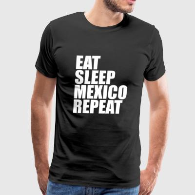 Mexican - Eat Sleep Mexico Repeat Vacation Mexic - Men's Premium T-Shirt