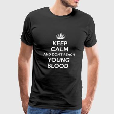 Blood gang - DON'T REACH YOUNG BLOOD YOUNGBLOOD - Men's Premium T-Shirt
