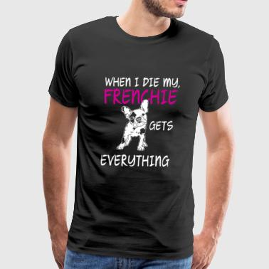 French bulldog - When I Die My Frenchie French B - Men's Premium T-Shirt