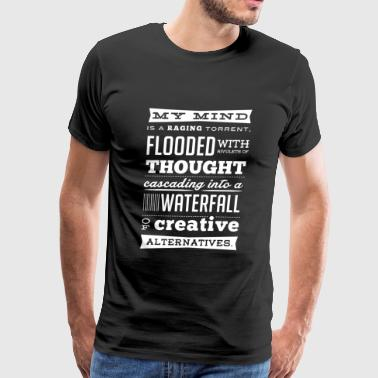 My mind - Raging torrent flooded with thought - Men's Premium T-Shirt