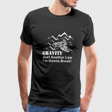 Snowmobile - Gravity Just Another Law I'm Gonna - Men's Premium T-Shirt