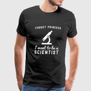 Chemist - Forget Princess. I want to be a scient - Men's Premium T-Shirt