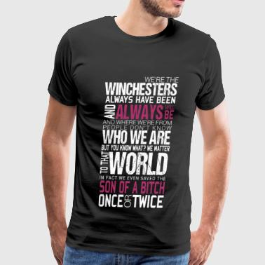Winchesters - We save son of a bitch once or twi - Men's Premium T-Shirt
