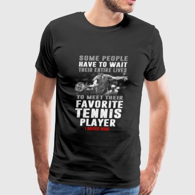 Tennis - meet their favorite favorite tennis pl - Men's Premium T-Shirt