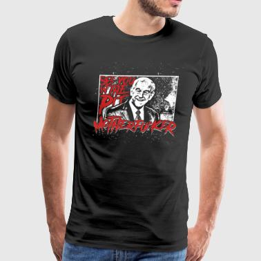 Ron Paul - See You In The Pit! - Men's Premium T-Shirt