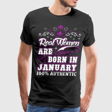 Real Women Are Born In January - Men's Premium T-Shirt
