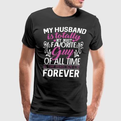 My Husband Is Totally T Shirt - Men's Premium T-Shirt