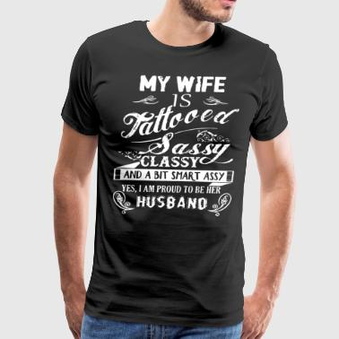 my wife is tattooed sassy classy and a bit smart a - Men's Premium T-Shirt