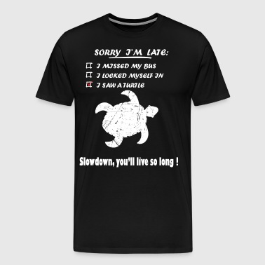 Sorry im late i saw a turtle - Men's Premium T-Shirt
