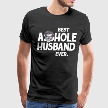 Best Asshole Husband Ever - Men's Premium T-Shirt