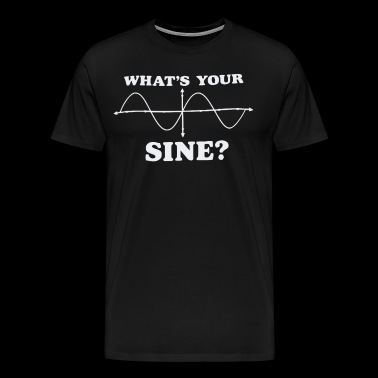 What's your sine shirt - Men's Premium T-Shirt