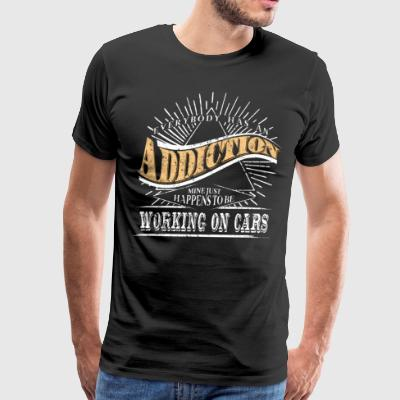 Addiction Is Working On Cars Shirt Gift Auto Mechanic - Men's Premium T-Shirt