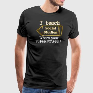 I Teach Social Studies - Men's Premium T-Shirt