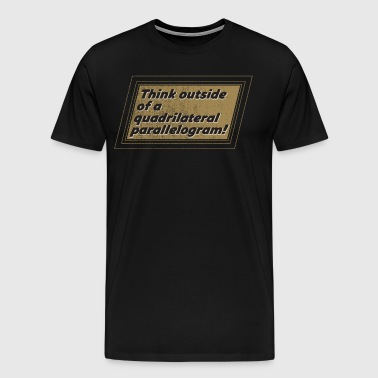 Think Outside Of A Quadrilateral Parallelogram - Men's Premium T-Shirt
