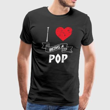 I Love Being A Pop - Men's Premium T-Shirt
