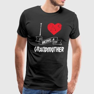 I Love Being A Grandmother - Men's Premium T-Shirt