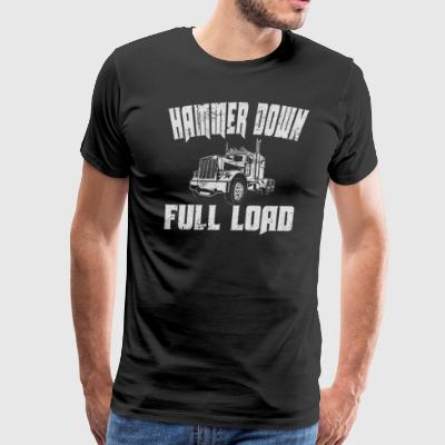 Hammer Down Full Load Trucker Shirt For Men & Women - Men's Premium T-Shirt