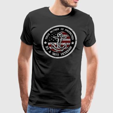 This Mother Is Protected By Navy Veteran Navy Mom Shirts - Men's Premium T-Shirt