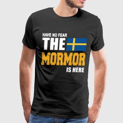 SWEDEN HAVE NO FEAR THE MORMOR IS HERE - Men's Premium T-Shirt