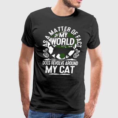 As a matter of fact my world does revolve around m - Men's Premium T-Shirt