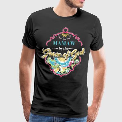 Mamaw Shirt By The Grace Of God Mamaw Gift Ideas - Men's Premium T-Shirt