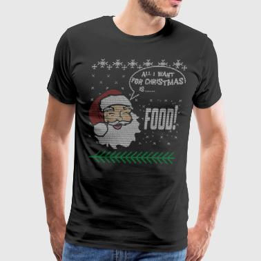 Christmas Tshirt Funny All I Want For Christmas Is Food - Men's Premium T-Shirt