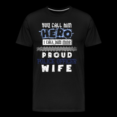 Police Support Support Our Police Proud Police Wife - Men's Premium T-Shirt