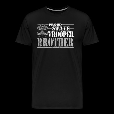 State Trooper Brother State Trooper Gifts - Men's Premium T-Shirt