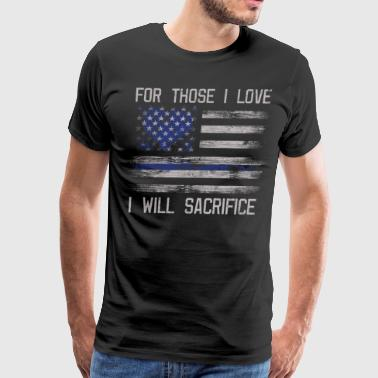 Police Heroes Police Memorial For Those I Love - Men's Premium T-Shirt