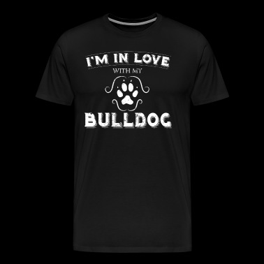 Valintine Shirt Love My Bulldog Dog Owner Gift Shirt - Men's Premium T-Shirt