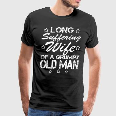 Long Suffering Wife Of A Grumpy Old Man - Men's Premium T-Shirt