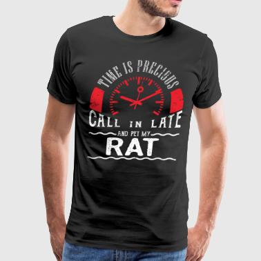 Pet Rat Rats As Pets Unique Shirt Gift Call In Late - Men's Premium T-Shirt