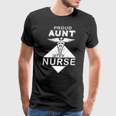 Proud Aunt Of A Nurse T Shirt Cute - Men's Premium T-Shirt