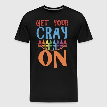 Get your crazy on teacher - Men's Premium T-Shirt
